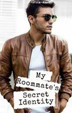 My Roommate's Secret Identity by Taylor-MarieA