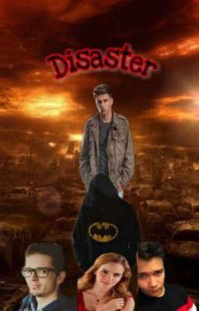 Disaster by Mejmrlover