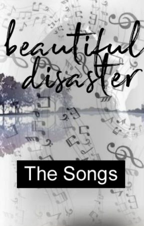 Beautiful Disaster - The Songs by BrittaSwann