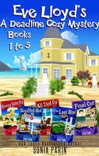 Eve Lloyd's A Deadline Cozy Mystery - Books 1 to 5 (PDF) by Sonia Parin by jeduxonu7662