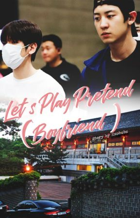Let's Play Pretend ( Boyfriend ) | CHANBAEK by exobubz