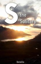 S, the Solitary by Betalille