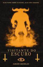 VISITANTE DO ESCURO by jrmeiireles