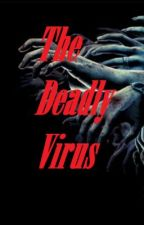 The Deadly Virus by SourChild