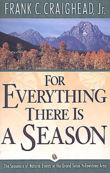 For Everything There Is a Season (PDF) by Frank C. Craighead  Jr.