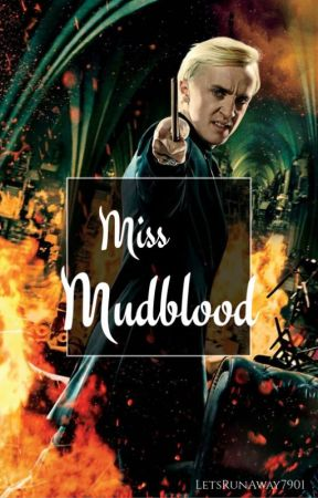 Miss Mudblood by LetsRunAway7901