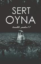 SERT OYNA by TakeMeTheMosque