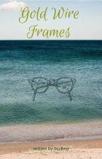 Gold Wire Frames by Iamskybear