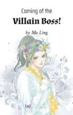 Coming of the Villian Boss! (Book 1) by Ace_Of_Raven