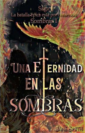 Una eternidad en las sombras by CountessDracula666