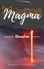 ―; Magma ;― [RESEÑAS] by Enhanced_Mind
