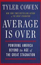 Average Is Over [PDF] by Tyler Cowen by kijaguga25801