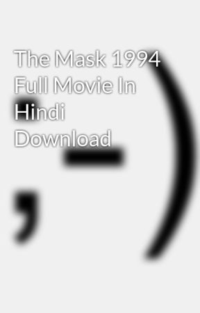 The mask 1994 full movie in hindi mp4 download noiseware.