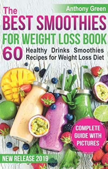 The Best Smoothies For Weight Loss Book Pdf By Anthony Green Tipaheje45056 Wattpad
