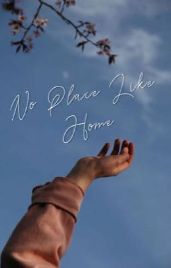 There Is No Place Like Home 2020.No Place Like Home 2020 Wattpad