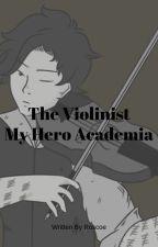 The Violinist | My Hero Academia by ZerethBlade