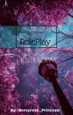 A Fantasy RolePlay by -Sorceress_Princess-