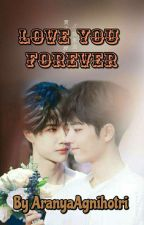 Love You Forever  by AranyaAgnihotri