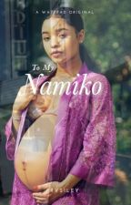 To My Namiko by rvsiley