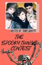 The Spooky Things Contest (OPEN)  by ishiplarry79