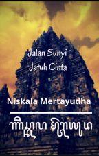 Jalan Sunyi Jatuh Cinta by NiskalaMertayudha