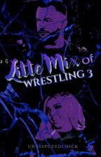 Little Mix of Wrestling 3 by undisputedchick