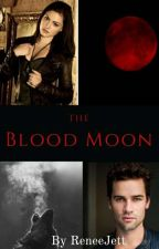 The Blood Moon by ReneeJett