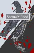 Sorrow's Road (Abused and Neglected Male Reader x RWBY) by -Viperr-