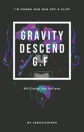 Gravity Descend || g.f by Fattymegee
