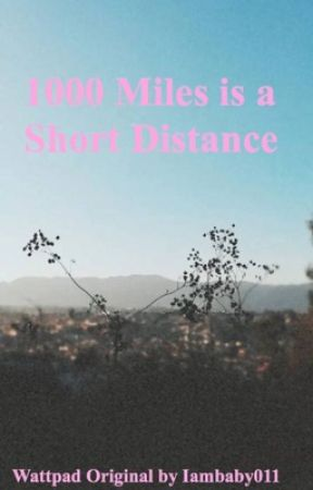 1000 Miles is a Short Distance  by iambaby011
