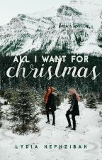 All I Want For Christmas by lydiahephzibah