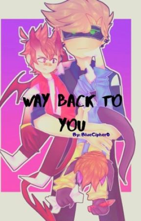 Way Back to You [TomTord] by BlueCipher0