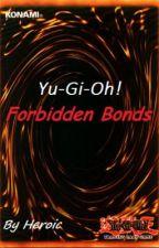 Yu-Gi-Oh! Forbidden Bonds by Heroic