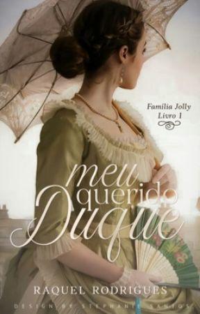 Meu Querido Duque- Livro I- PAUSADA by raquelangelrodrigues