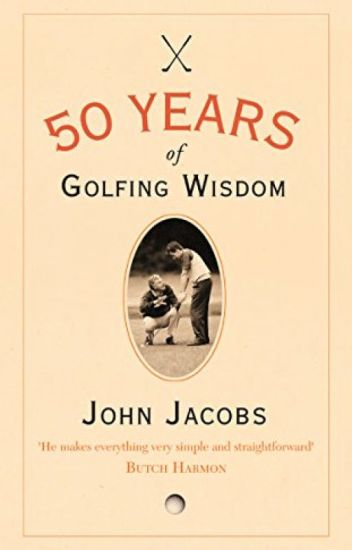 50 Years of Golfing Wisdom [PDF] by John Jacobs