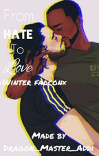 From Hate To Love ×Winterfalcon× by Dragon_Master_Addi