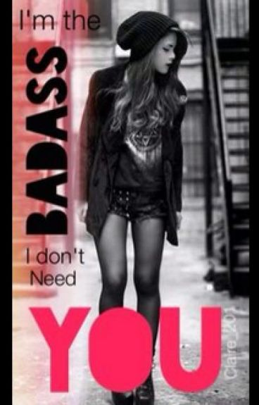 I'm The Badass, I Don't Need You