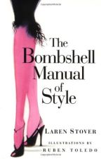 The Bombshell Manual of Style [PDF] by Laren Stover by pyzyzine1730