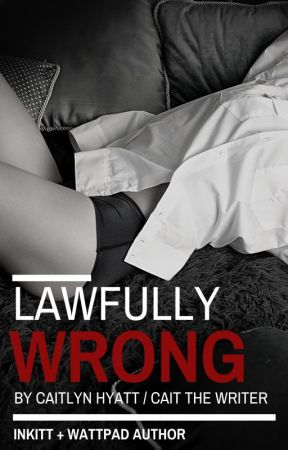 Lawfully Wrong by CaitTheWriter1