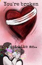 You're broken, just like me by PixieLari