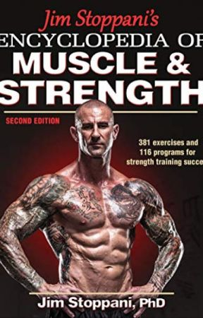 Jim Stoppani's Encyclopedia of Muscle & Strength (PDF) by Jim Stoppani by bymajufu82601