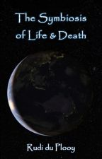 The Symbiosis of Life & Death by Rudiduplooy