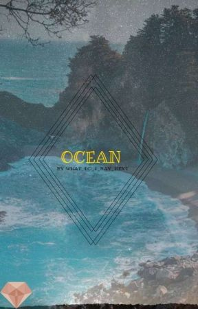 Ocean by What_Do_I_Say_Next