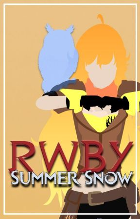 RWBY: Summer Snow - An OC x Yang Xiao Long Story by AutreDomaine