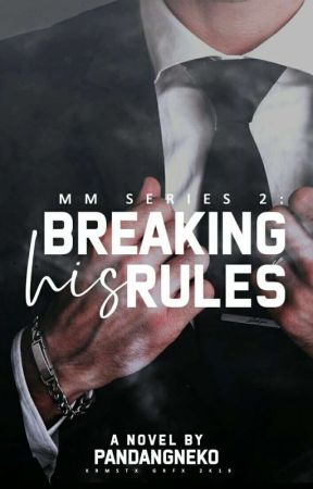 Breaking His Rules (Miscreant Mafia Series #2) by PandangNeko