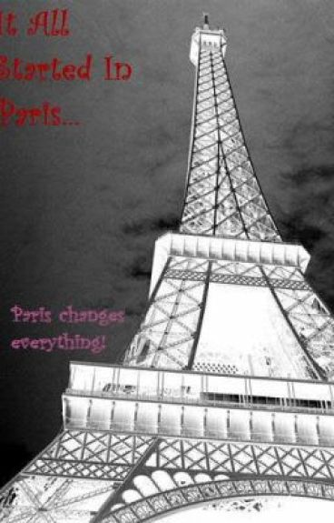 It All Started in Paris by MrsNattyCullen