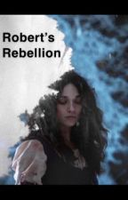 Robert's Rebellion  by PinkyPantherPie