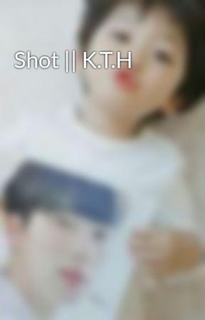 Shot    K.T.H by simsimen
