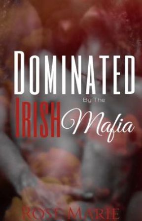 Dominated by The Irish Mafias Prince (EXCERPT) by RoseMarieBWWM
