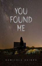 YOU FOUND ME by DrDamsel